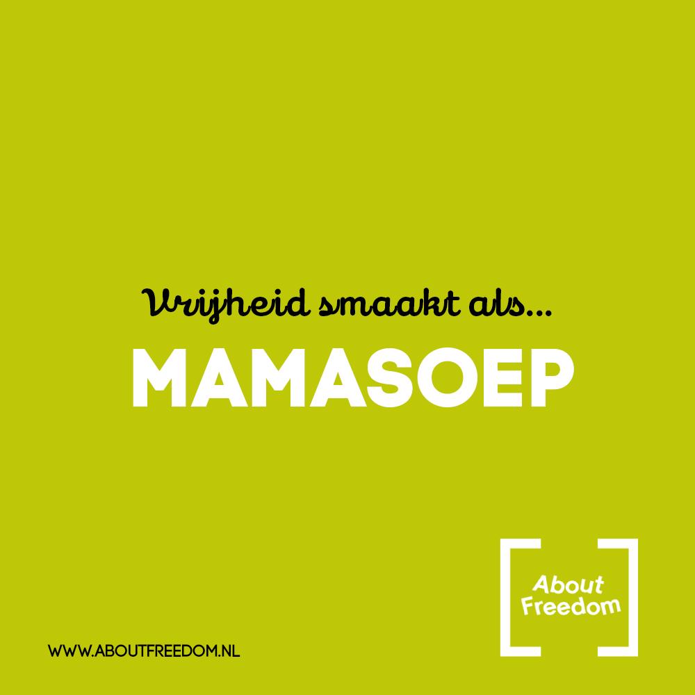 About Freedom de-smaak-van-vrijheid-mamasoep